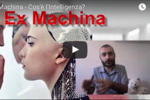 Ex Machina – Cos'è l'intelligenza? – VIDEO