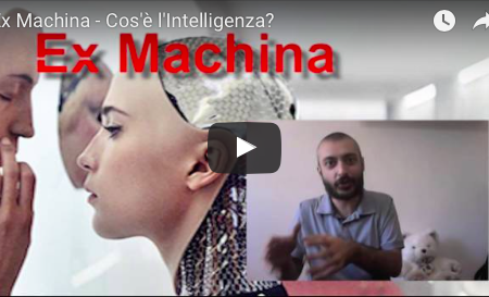 Ex Machina – Cos'è l'intelligenza? – VIDEO