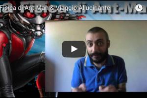 La Fisica di Ant-Man & Viaggio Allucinante – VIDEO