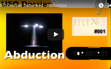 UFO Dossier Debunked – Abduction