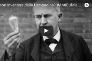 Edison Inventore della Lampadina? #AntiBufalaFlash