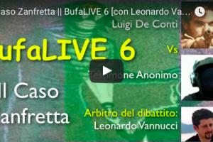Il Caso Zanfretta – BufaLIVE 6 [con Leonardo Vannucci]