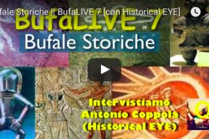 Bufale Storiche – BufaLIVE 7 con Historical EYE
