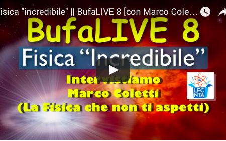 """Fisica """"incredibile"""" – BufaLIVE 8 con Marco Coletti"""